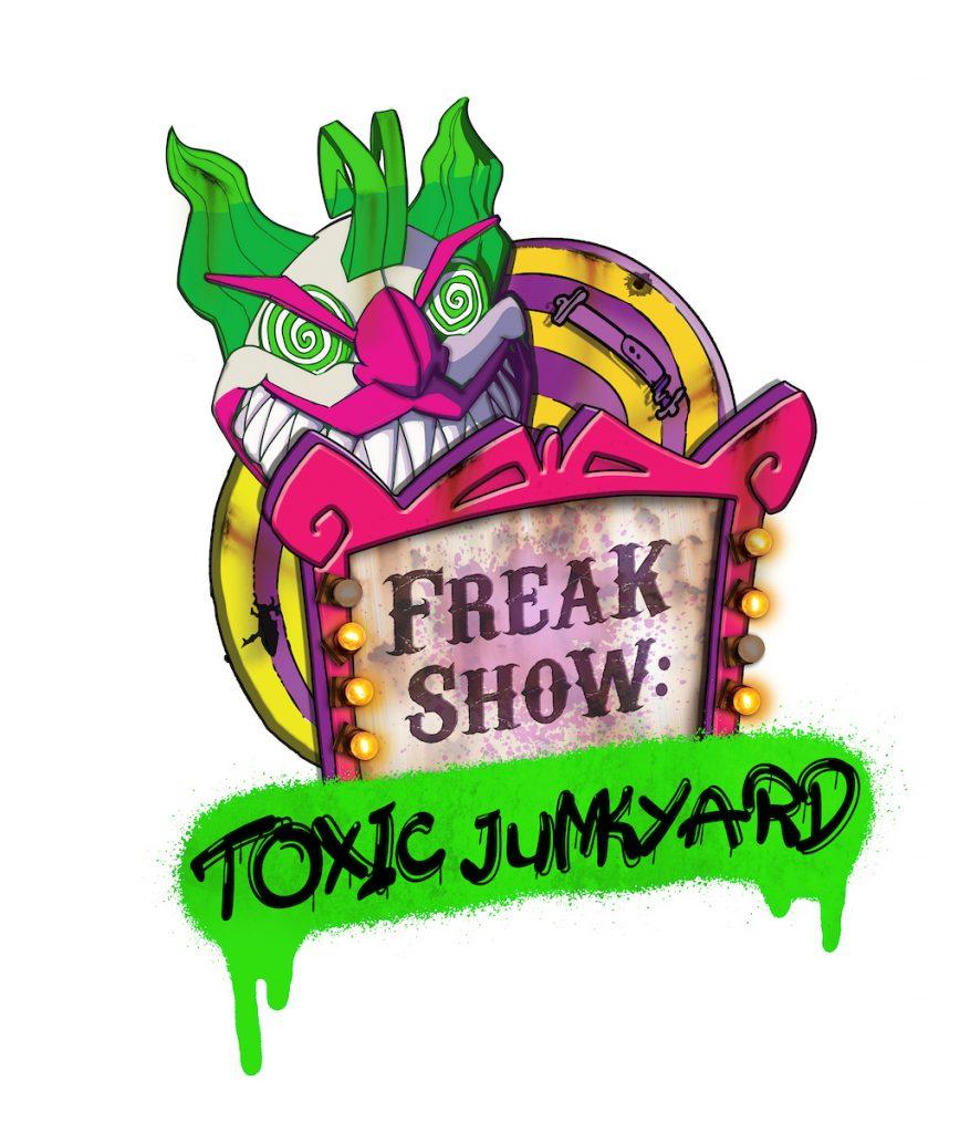 Freak Show Toxic junkyard - New for Scarefest 2020